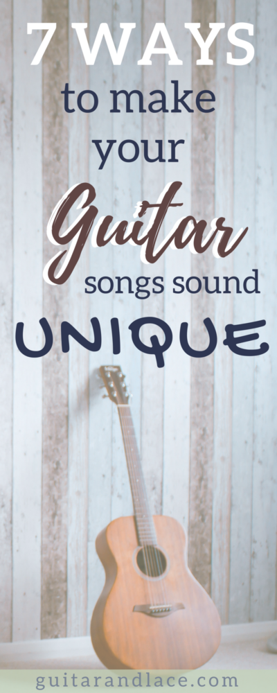 7 Ways to Make your Guitar Songs Unique |
