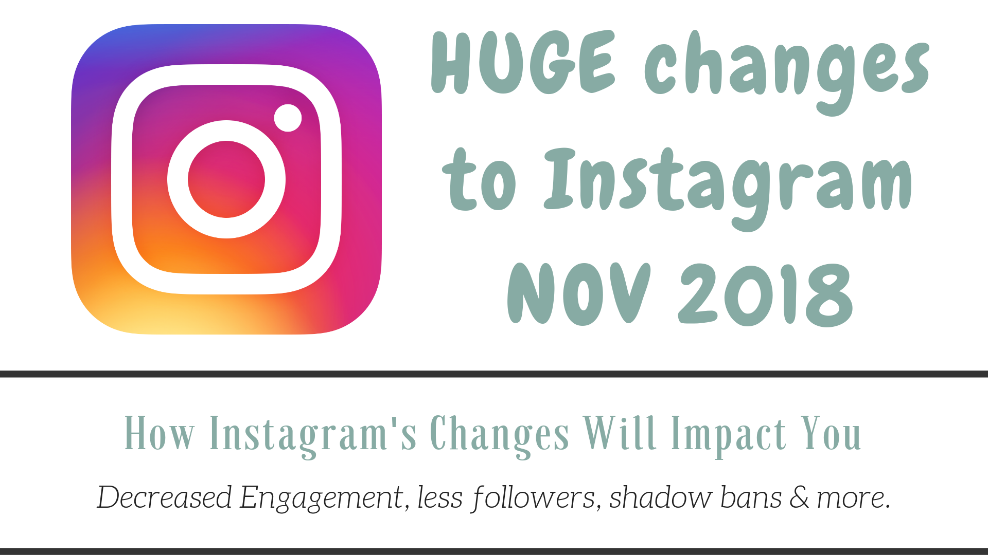 Instagram Changes November 2018: How they will impact